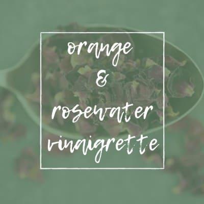 TITLE PAGE FOR ORANGE & ROSEWATER VINAIGRETTE