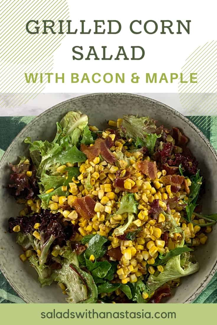 PINTEREST - GRILLED CORN SALAD WITH BACON AND MAPLE DRESSING