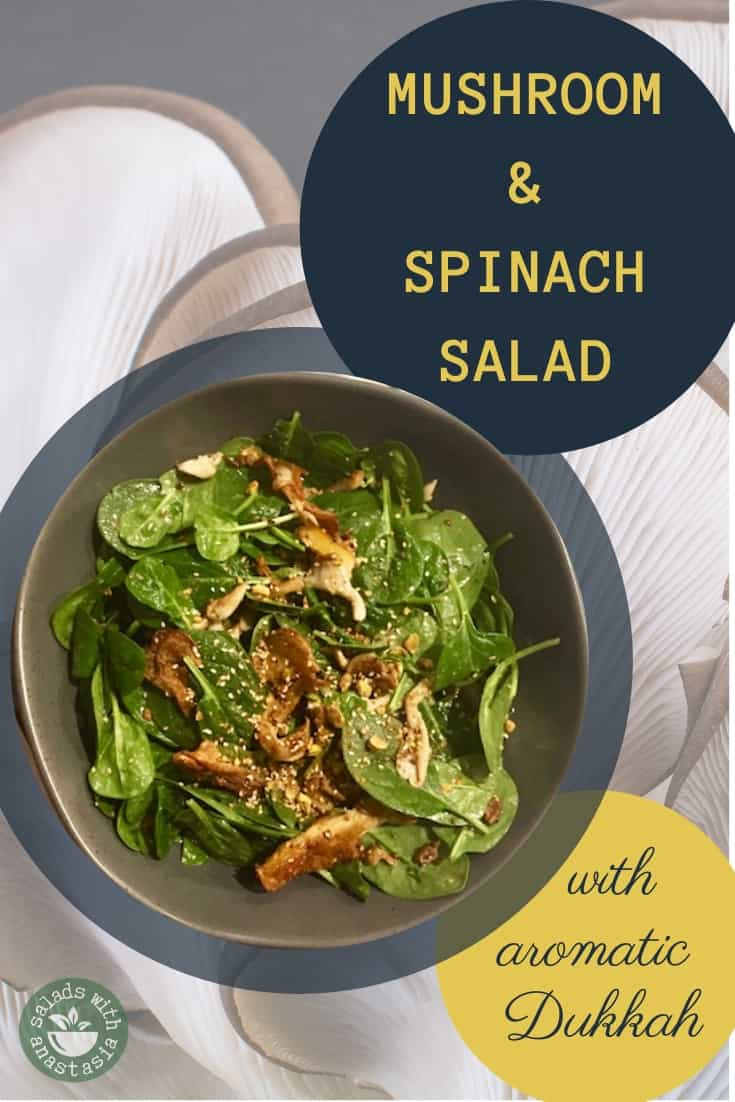 MUSRHOOM & SPINACH SALAD WITH AROMATIC DUKKAH