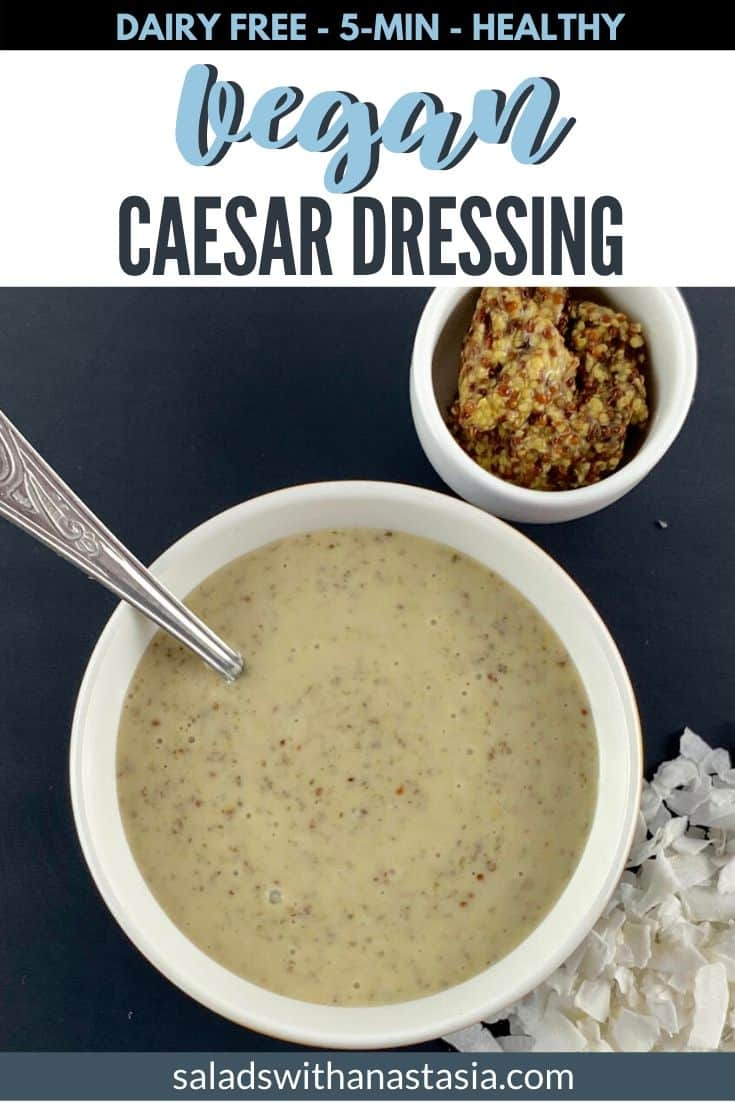 VEGAN CAESAR DRESSING IN WHITE BOWL WITH WHOLEGRAIN MUSTARD AND COCONUT FLAKES ON THE SIDE & TEXT OVERLAY
