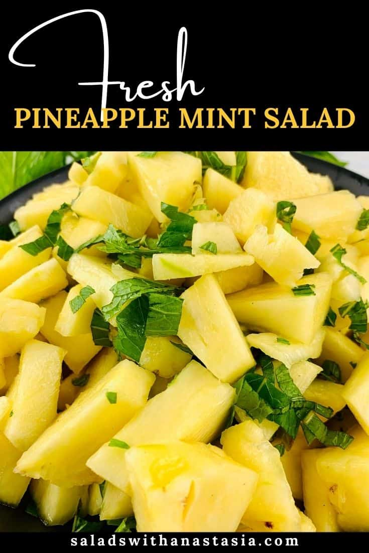 CLOSE UP OF FRESH PINEAPPLE & MINT SALAD WITH TEXT OVERLAY