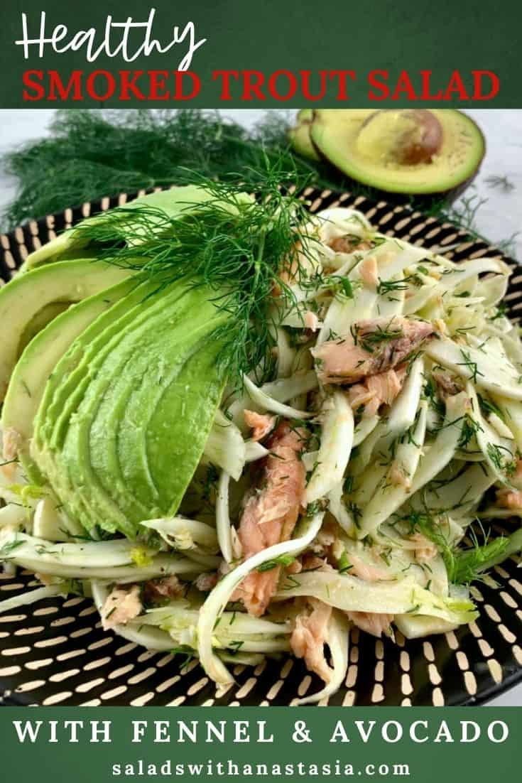 SMOKED TROUT & FENNEL SALAD ON A PATTERNED PLATTER WITH DILL & AVOCADO ON THE SIDE & A TEXT OVERLAY